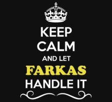Keep Calm and Let FARKAS Handle it by gradyhardy