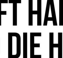 LIFT HARD AND DIE HARD  Sticker