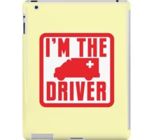 I'm the ambulance DRIVER in red iPad Case/Skin
