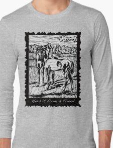 Herd it from a Friend Long Sleeve T-Shirt