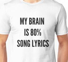 MY BRAIN IS 80% SONG LYRICS Unisex T-Shirt