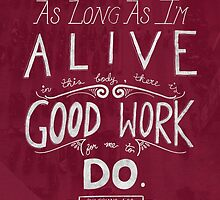 Good Works - Poster Print by Georgy Roy