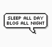 SLEEP ALL DAY BLOG ALL NIGHT T-Shirt