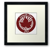 Eh Canada Day humor Framed Print