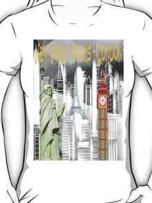 New York - Paris - London T-Shirt