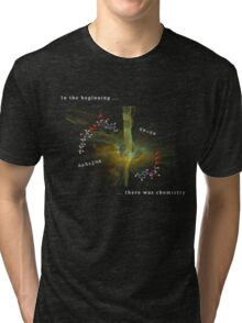 ...there was chemistry Tri-blend T-Shirt
