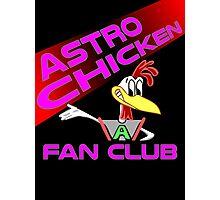 Astro Chicken Fan Club Poster Photographic Print