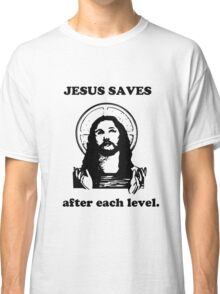 Jesus Saves after each level. Classic T-Shirt