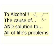 To alcohol!!! Art Print