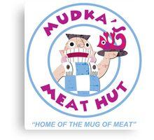 Mudka's Meat Hut Logo Canvas Print