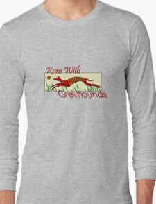 Runs With Greyhounds Long Sleeve T-Shirt
