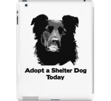 Adopt a Shelter Dog Today iPad Case/Skin