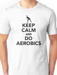 Keep calm and do Aerobics Unisex T-Shirt