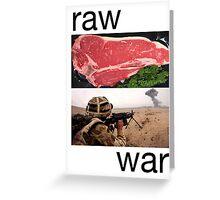 Raw War Greeting Card
