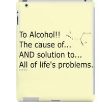 To alcohol!!! iPad Case/Skin