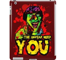 The Undead Need You! iPad Case/Skin