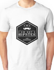 Retro Style - I am not a Hipster 100% Guaranteed Unisex T-Shirt