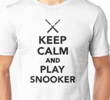 Keep calm and play snooker Unisex T-Shirt