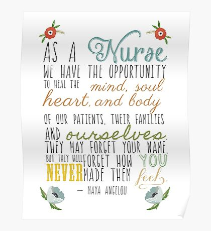 As A Nurse Maya Angelou Quote Poster