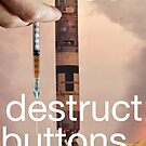 Self destruct buttons by Synastone