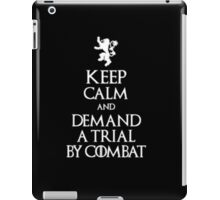 Keep Calm And Demand A Trial By Combat - Tshirts & Hoodies iPad Case/Skin