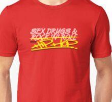 SEX DRUG & NON STOP HI HOP Unisex T-Shirt