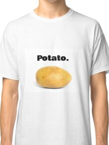 Potato. Classic T-Shirt