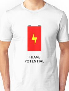 I have potential Unisex T-Shirt