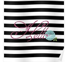 Modern Chic Bold Stripes Floral Hello Poster
