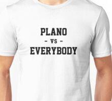Plano vs Everybody Unisex T-Shirt