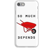 So much depends upon a red wheelbarrow iPhone Case/Skin