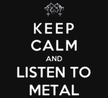 Keep Calm And Listen To Metal - Tshirts & Hoodies by Prasham Arts