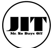 "JIT ""Mr. No Days Off"" by jitmeb"