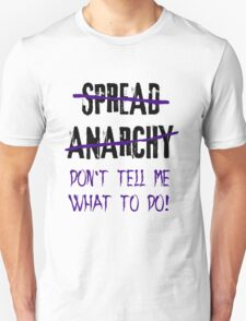 Spread Anarchy  T-Shirt