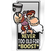 Never too old for boost Poster