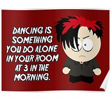 Dancing is something you do alone in your room at 3 in the morning. Poster