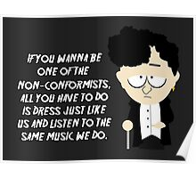 If you wanna be one of the non-conformists... Poster