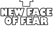 New Face Of Fear by KayfabesDead