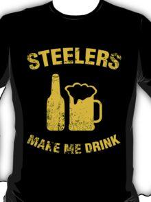 STEELERS MAKE ME DRINK T-Shirt