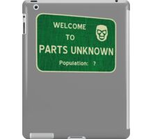 Welcome To Parts Unknown iPad Case/Skin