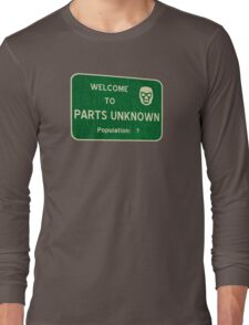 Welcome To Parts Unknown Long Sleeve T-Shirt