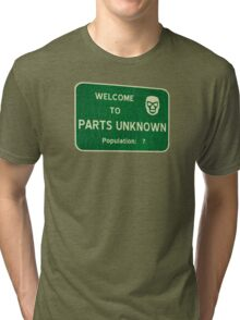 Welcome To Parts Unknown Tri-blend T-Shirt