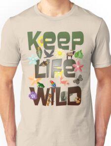 Keep Life Wild Unisex T-Shirt