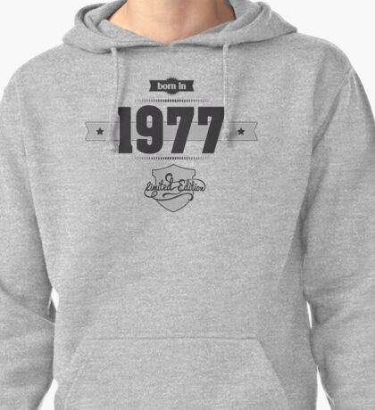 Born in 1977 Pullover Hoodie