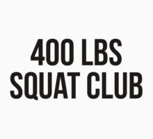 400 LBS SQUAT CLUB by Musclemaniac