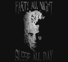 Party all night, sleep all day. by protestall