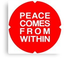 Peace Comes From Within Canvas Print