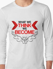 What We Think Long Sleeve T-Shirt