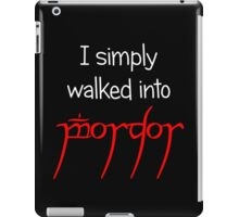 I simply walked into Mordor (White Text) iPad Case/Skin