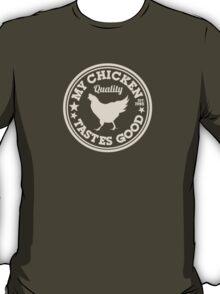 My Chicken Tastes Good OFF WHITE T-Shirt